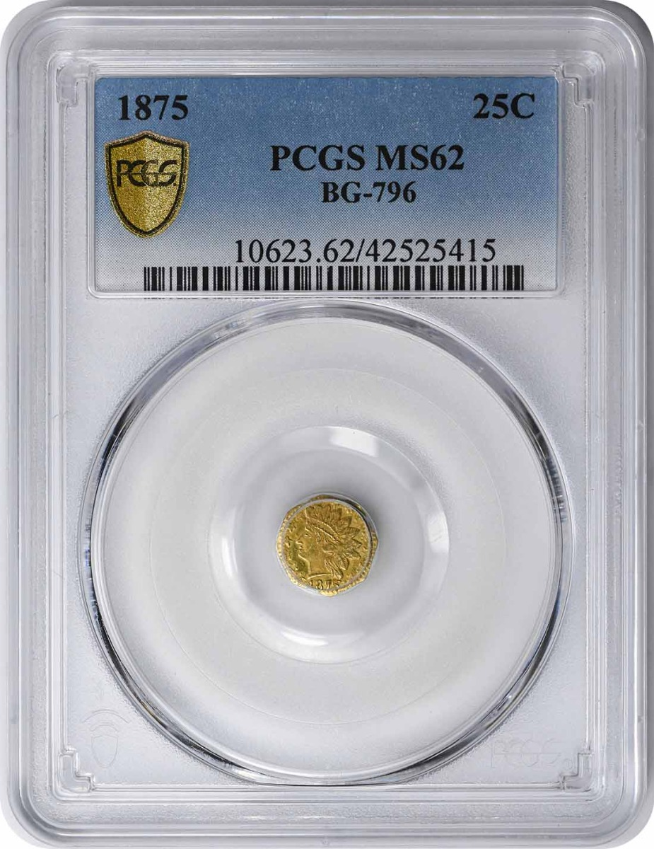 1875 Quarter Dollar California Gold BG-796 MS62 PCGS