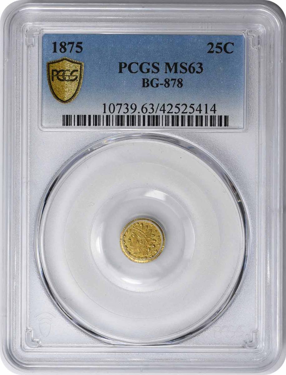 1875 Quarter Dollar California Gold BG-878 MS63 PCGS