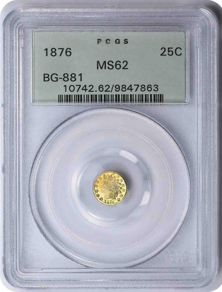 1876 Quarter Dollar California Gold BG-881 MS62 PCGS