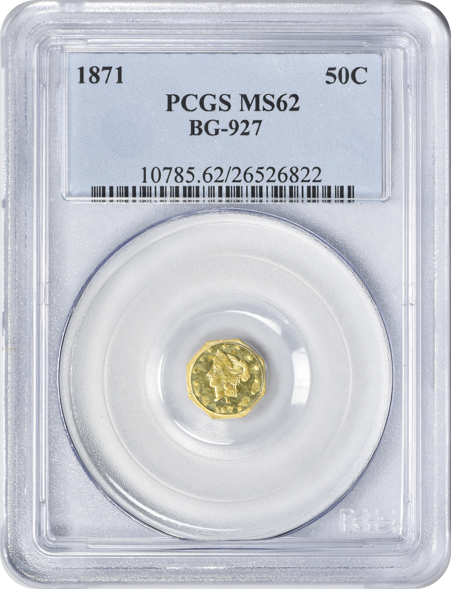 1871 Half Dollar California Gold BG-927 MS62 PCGS