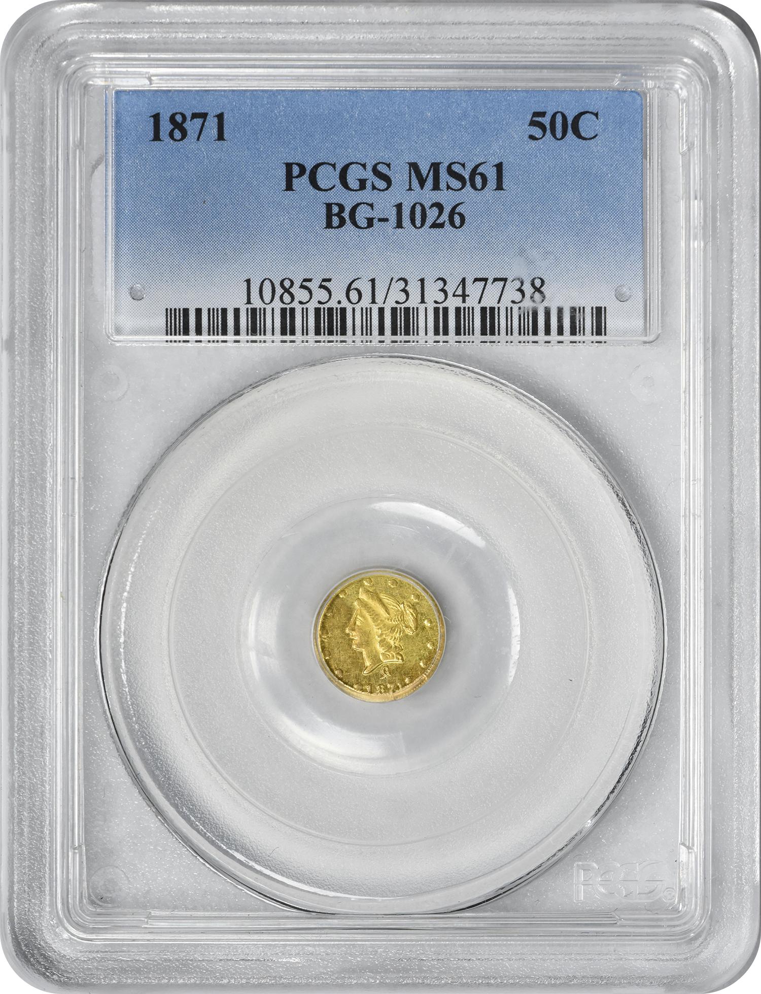1871 Half Dollar California Gold, BG-1026, MS61, PCGS
