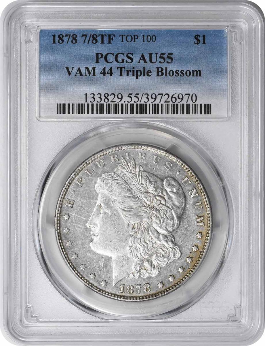 1878 7/8TF Morgan Silver Dollar VAM 44 Triple Blossom AU55 PCGS