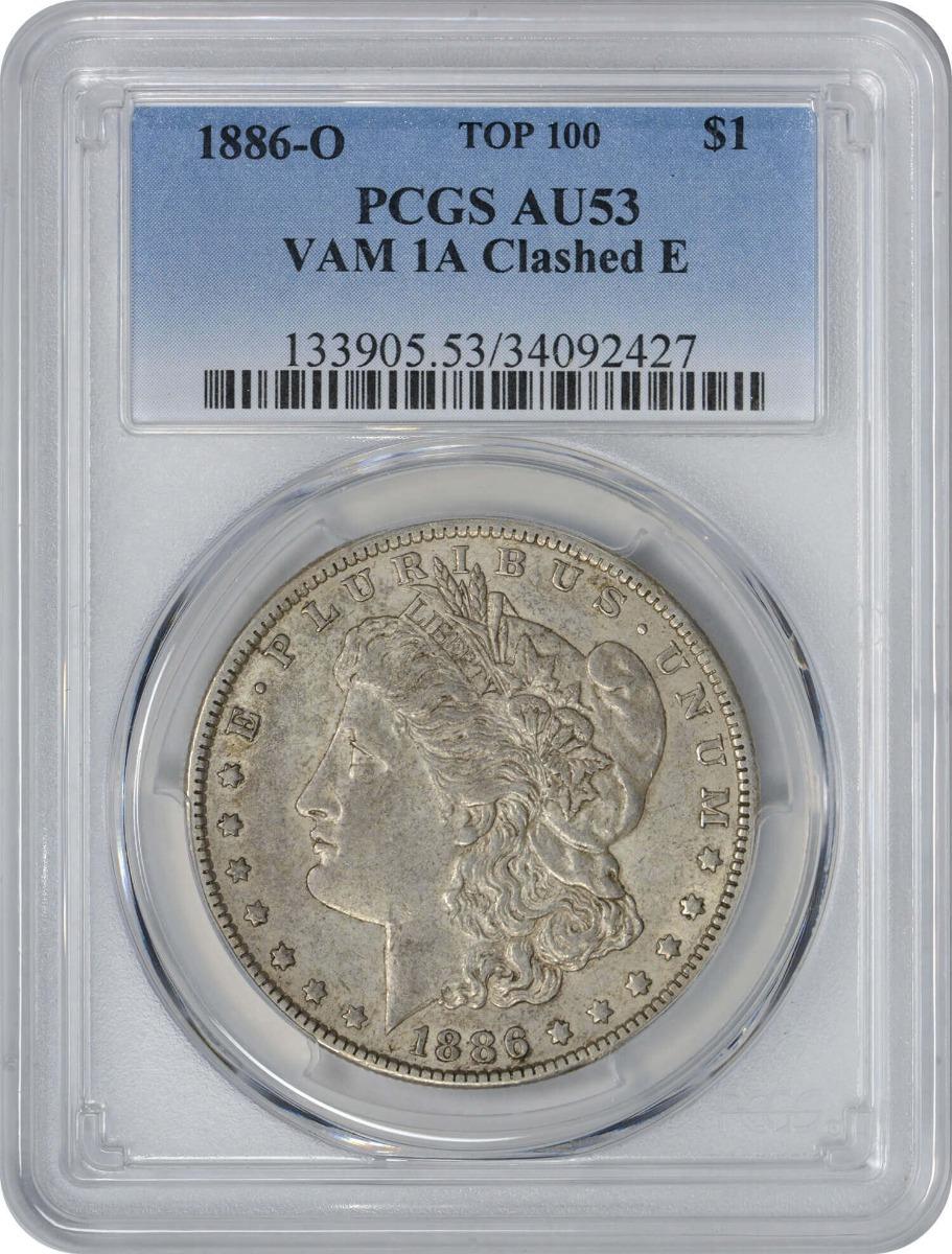 1886-O VAM 1A Morgan Silver Dollar Clashed E AU53 PCGS