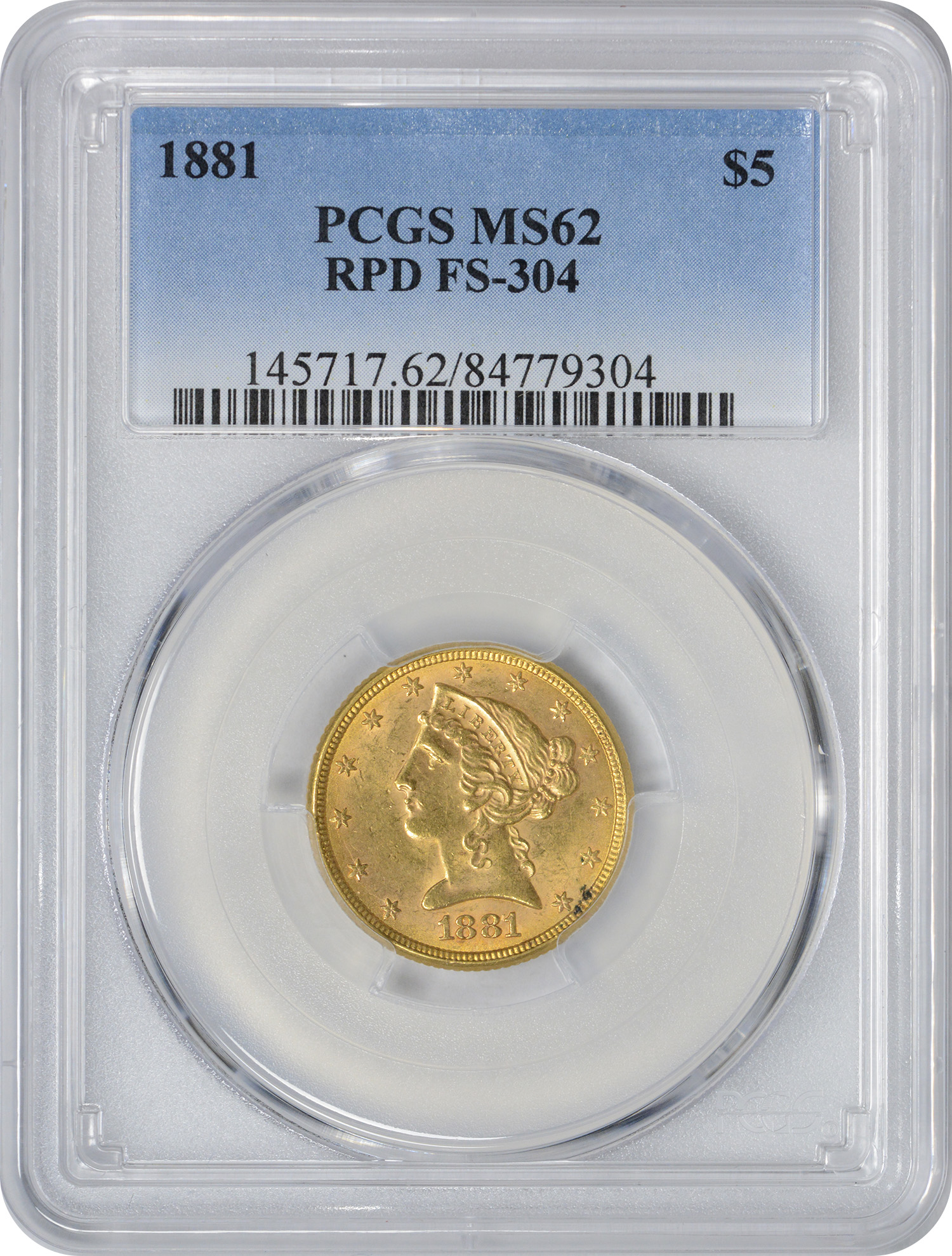 1881 $5 Gold Liberty RPD FS-304 MS62 PCGS
