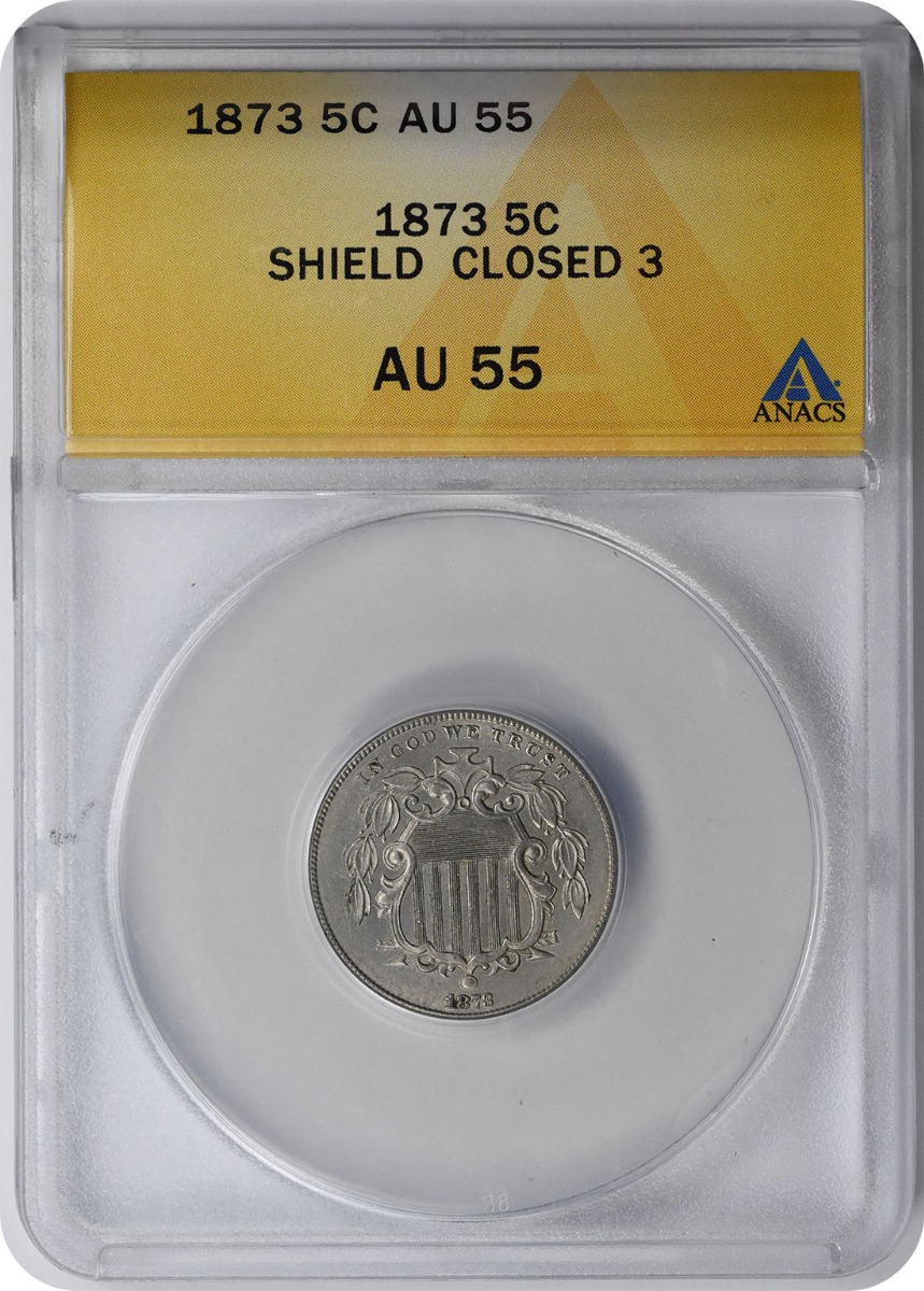 1873 Shield Nickel Closed 3 AU55 ANACS