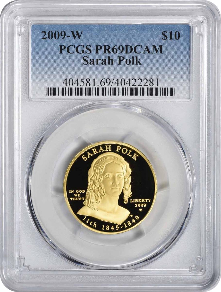2009-W Sarah Polk First Spouse $10 Gold PR69DCAM PCGS