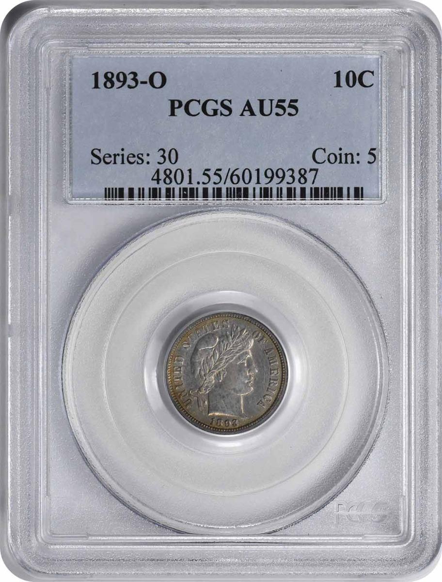 1893-O Barber Silver Dime AU55 PCGS