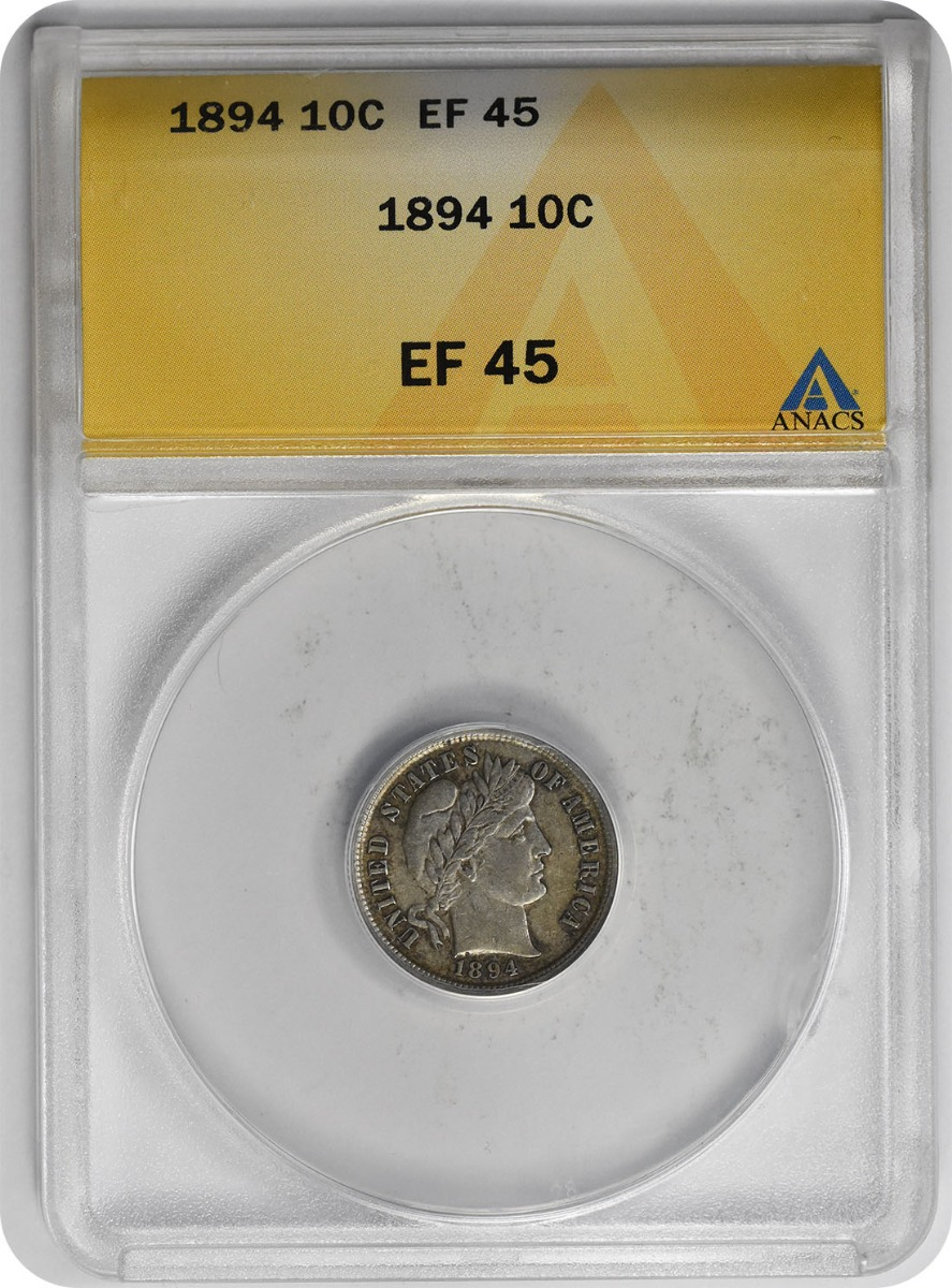 1894 Barber Silver Dime EF45 ANACS