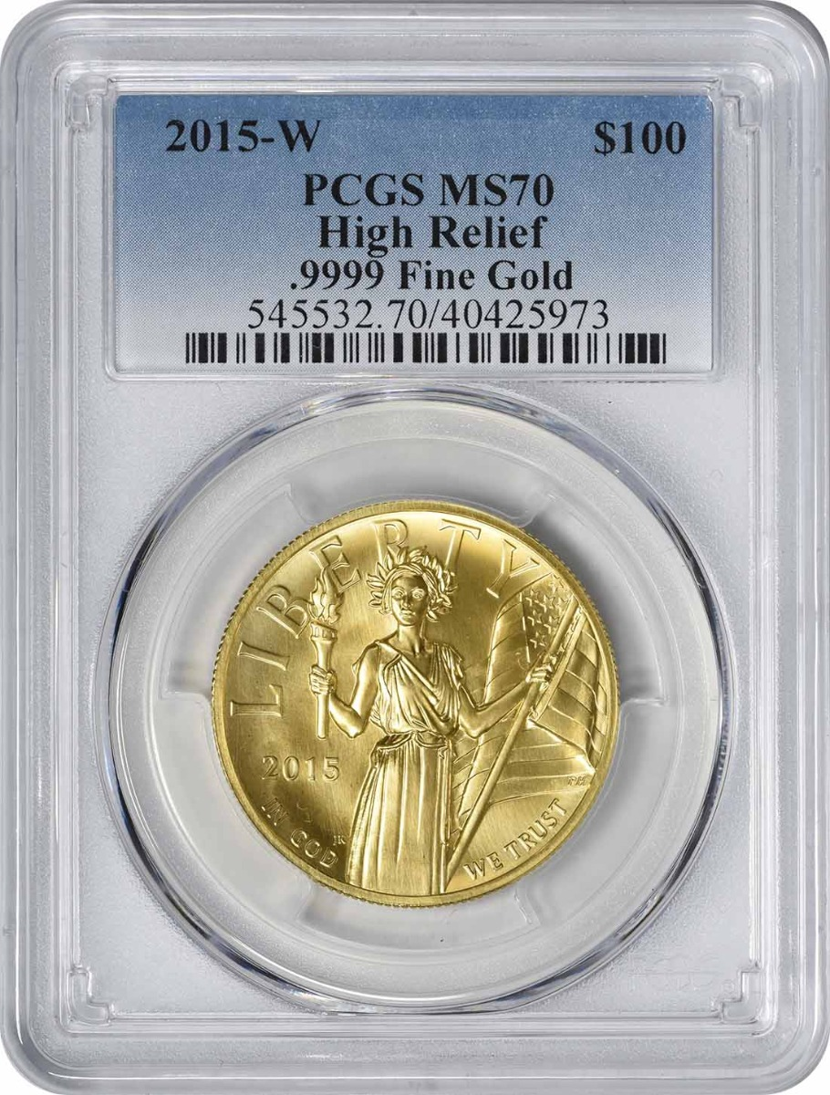 2015-W $100 High Relief Gold Coin MS70 PCGS