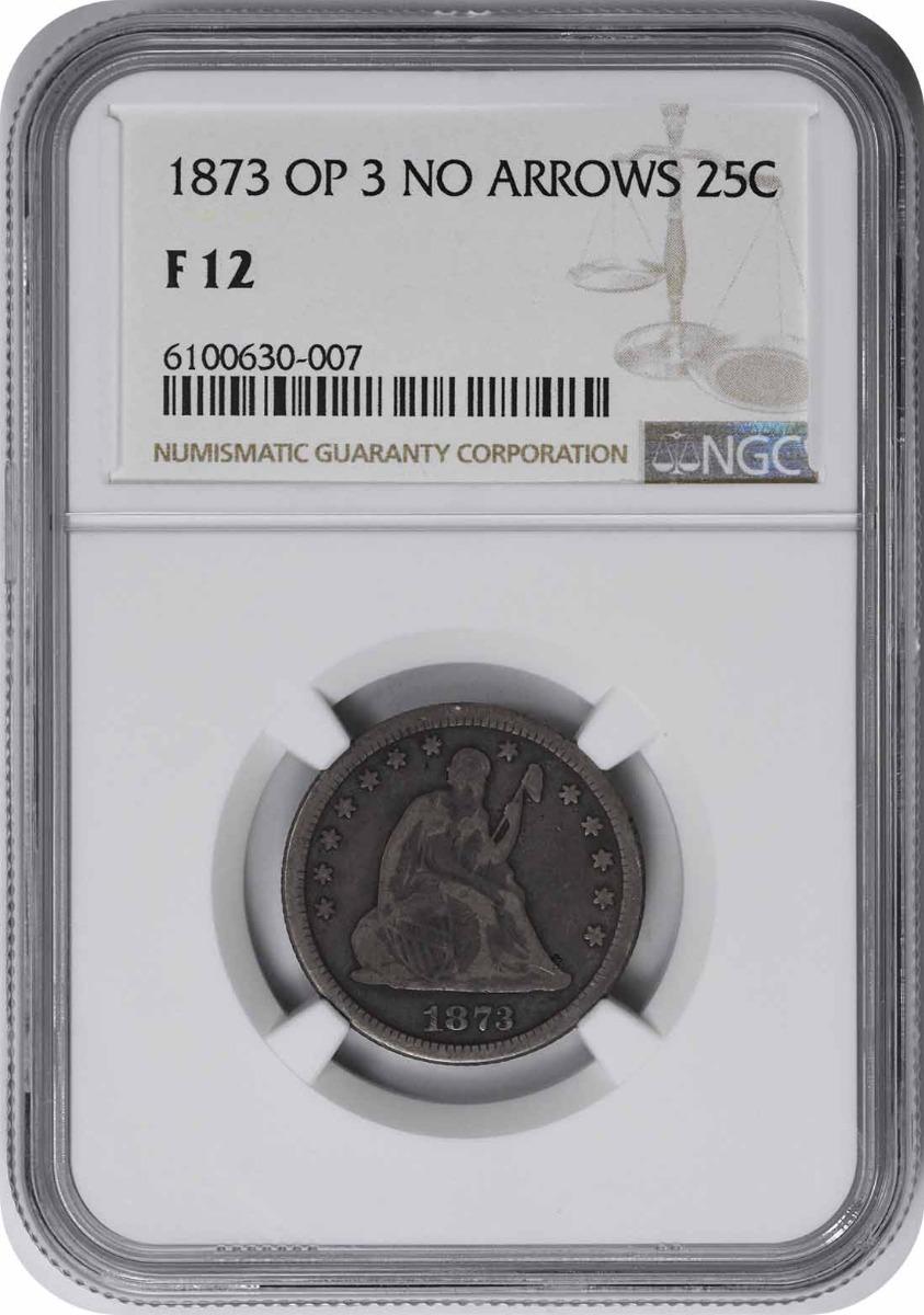 1873 Liberty Seated Silver Quarter Open 3 No Arrows F12 NGC