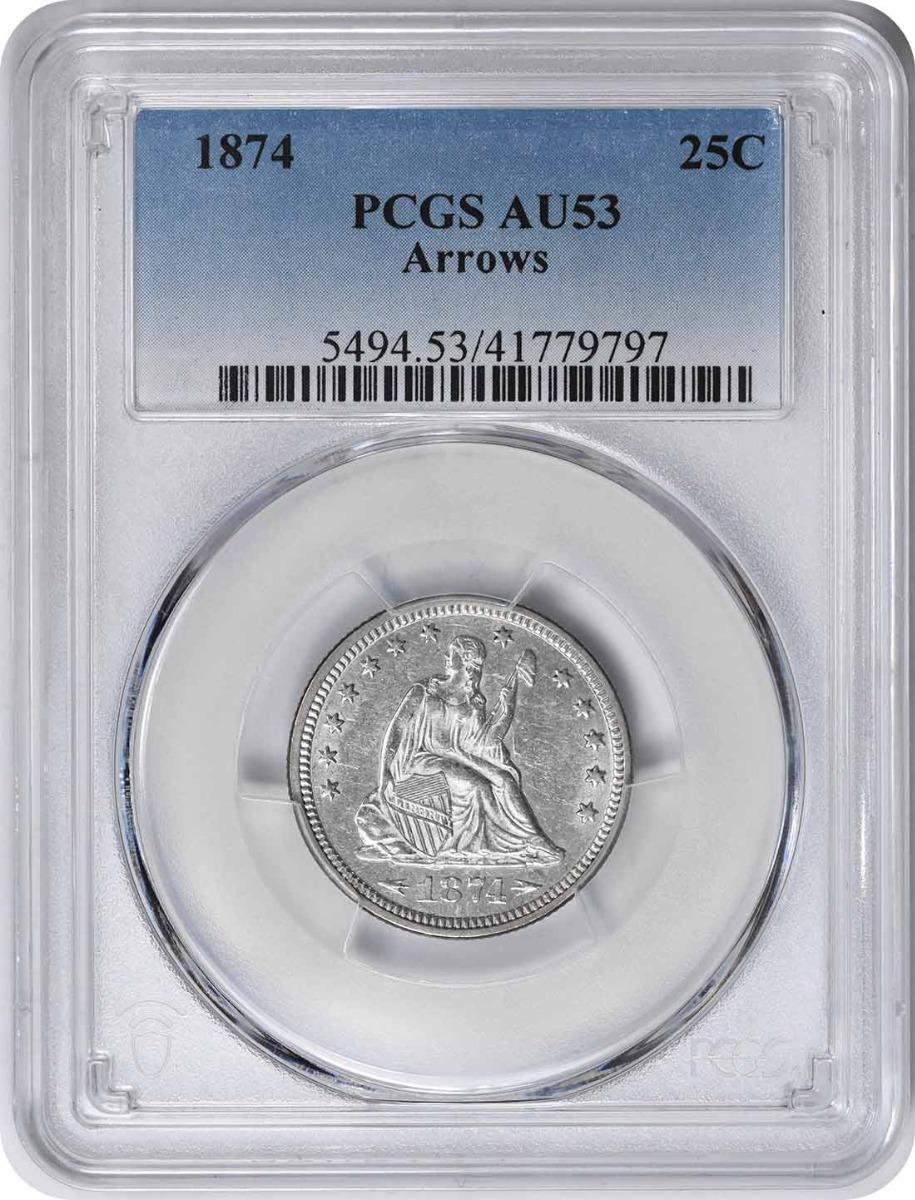 1874 Liberty Seated Silver Quarter  Arrows AU53 PCGS