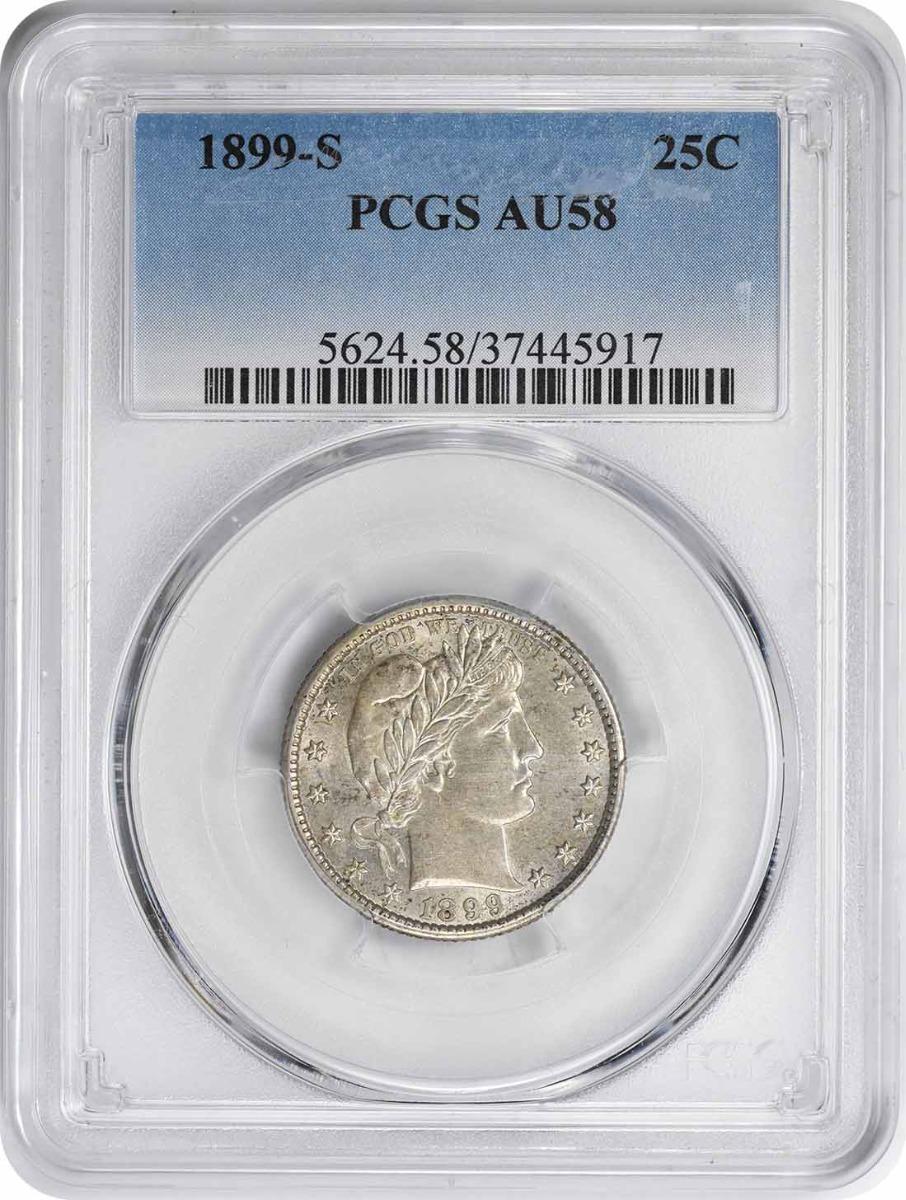 1899-S Barber Silver Quarter AU58 PCGS