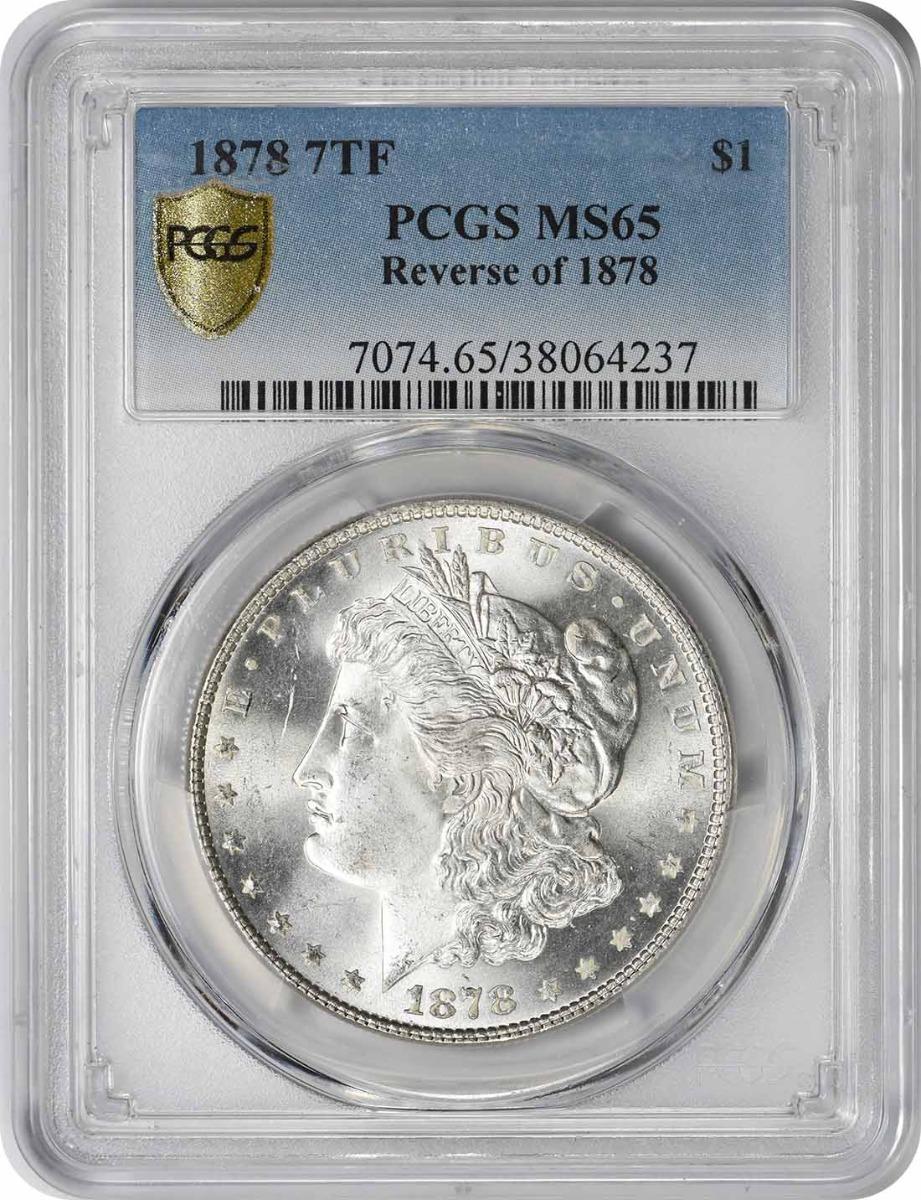 1878 Morgan Silver Dollar 7TF Reverse of 1878 MS65 PCGS