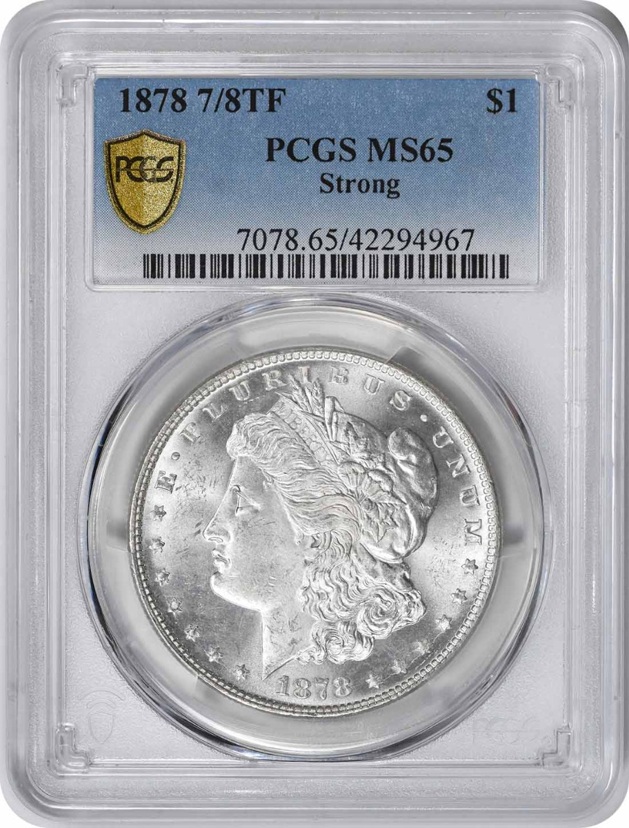 1878 Morgan Silver Dollar 7/8TF Strong MS65 PCGS