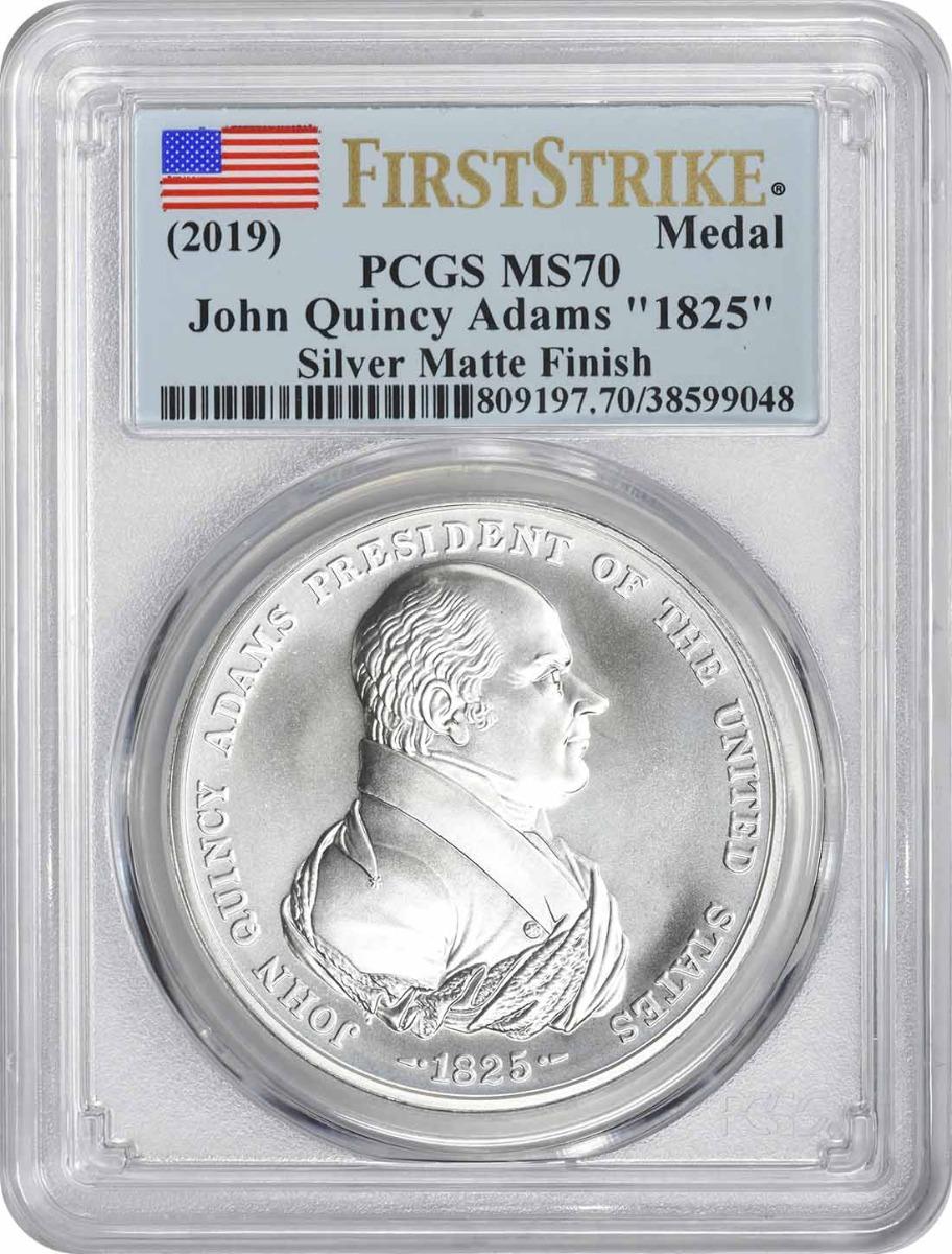 "(2019) John Quincy Adams ""1825"" Silver Matte Finish Medal MS70 First Strike PCGS"