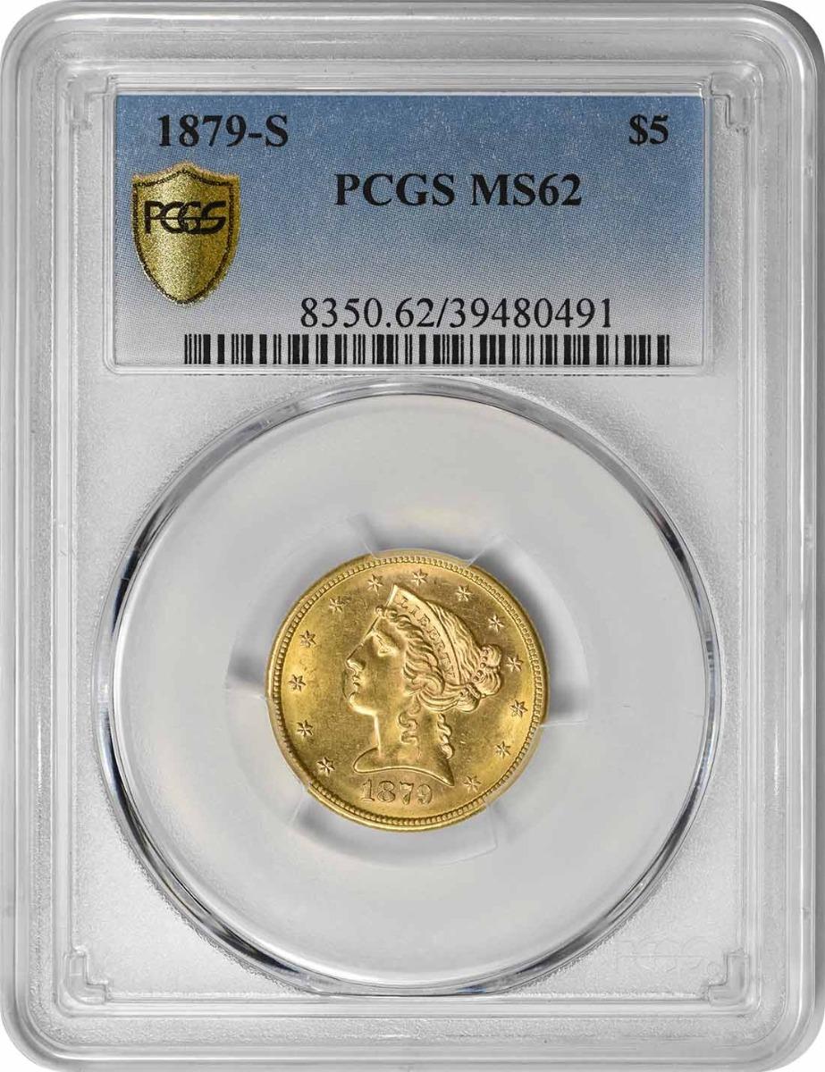 1879-S $5 Gold Liberty Head MS62 PCGS