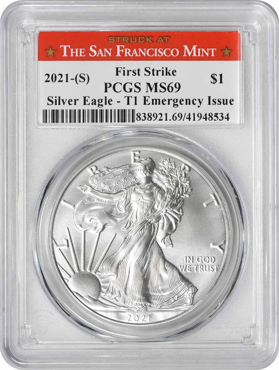 2021-(S) $1 American Silver Eagle Emergency Issue Type 1 MS69 First Strike PCGS (Struck at San Francisco Label)