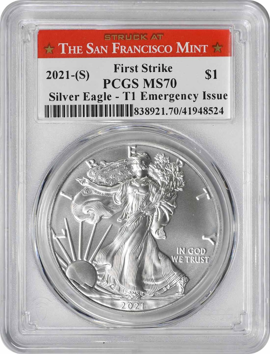 2021-(S) $1 American Silver Eagle Emergency Issue Type 1 MS70 First Strike PCGS (Struck at San Francisco Label)