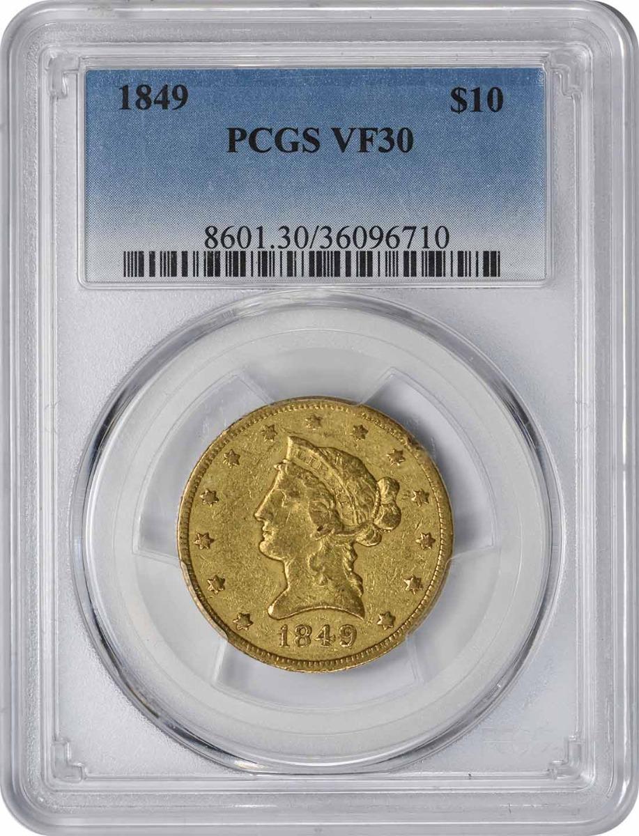 1849 $10 Gold VF30 PCGS Liberty