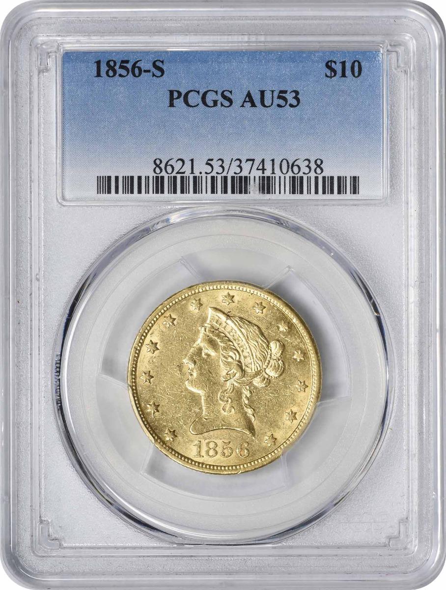 1856-S $10 Gold Liberty Head AU53 PCGS