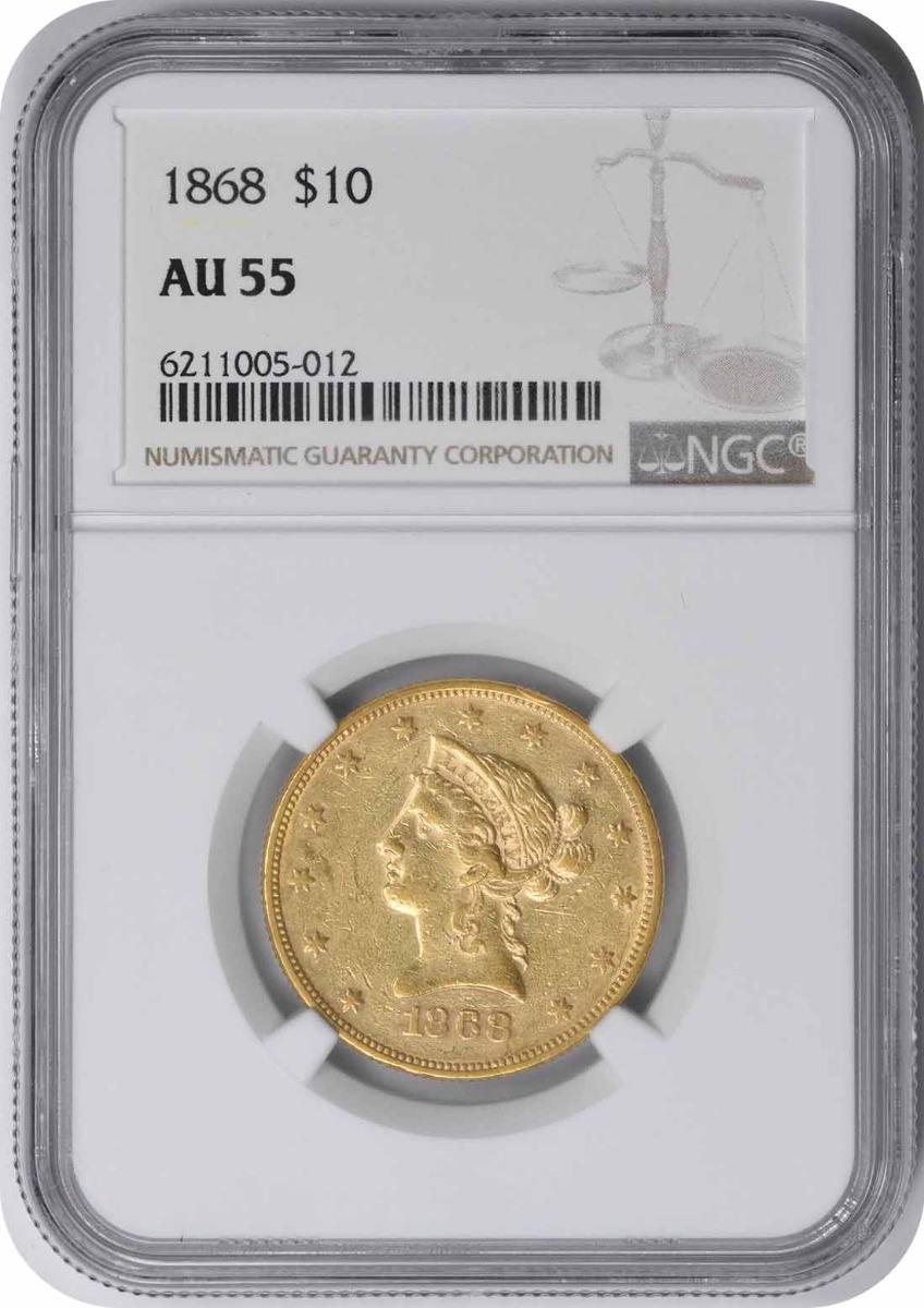 1868 $10 Gold Liberty AU55 NGC