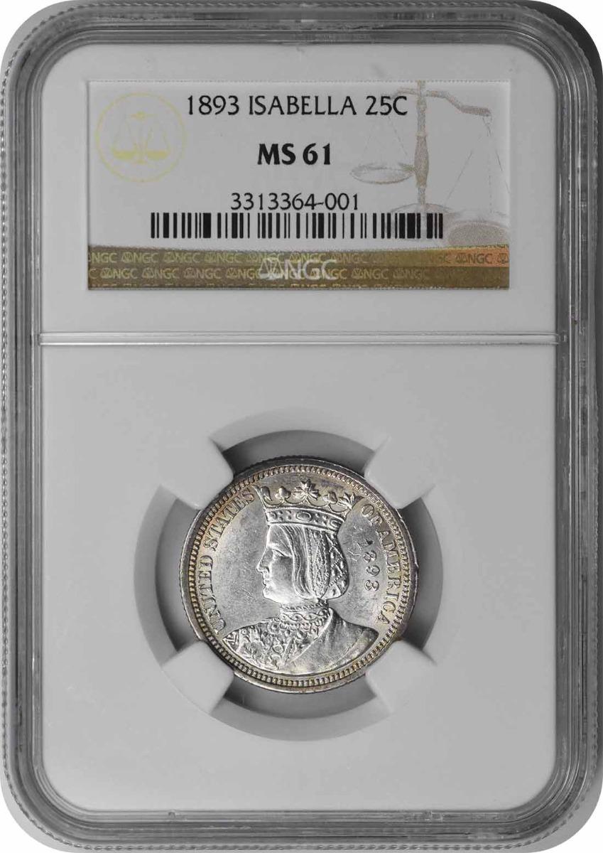 1893 Isabella Commemorative Silver Quarter MS61 NGC