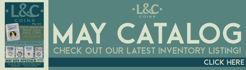 May 2021 L&C Coins Catalog