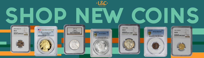New Coin Arrivals at L&C
